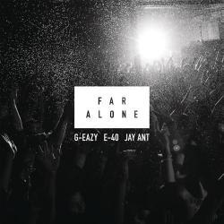 Far Alone - G-Eazy