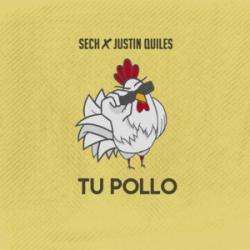 Tu Pollo - Justin Quiles