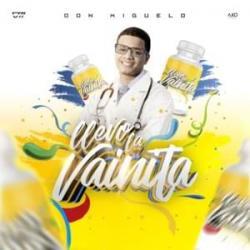 Llevo La Vainita - Don Miguelo
