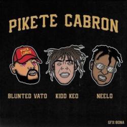 PIkete cabron - Blunted Vato