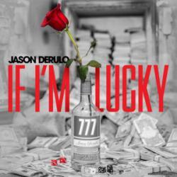 If I'm Lucky - Jason Derulo
