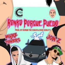 Ronko Porque Puedo (ft. Myke Towers)