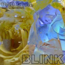 Blink - Bad Gyal