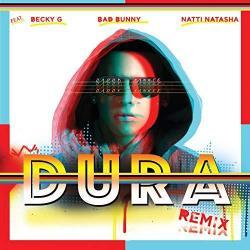 Dura Remix (ft. Bad Bunny, Natti Natasha & Becky G)