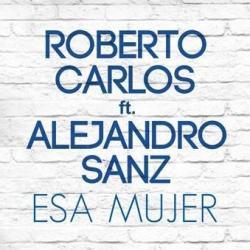 Esa Mujer (ft. Alejandro Sanz)