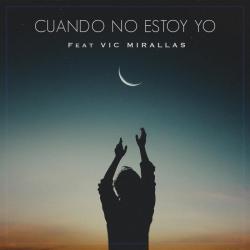Imagen de la canción 'Cuando no estoy yo'