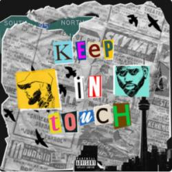 Keep in touch (Ft. Bryson Tiller)
