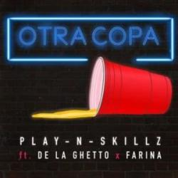 Otra Copa (Ft. Play-N-Skillz, Farina)