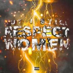 Imagen de la canción 'But i still respect women'
