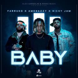 Baby  (Ft. Farruko y Amenazzy)