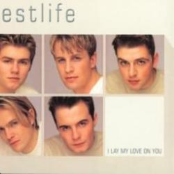 I Lay My Love on You - Westlife