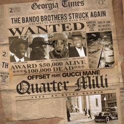 Quarter Milli (ft. Gucci Mane)