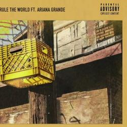 Rule the World (Ft.ArianaGrande)