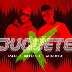 Juguete (Ft. DrefQuila & WC no Beat)
