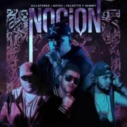Noción (Ft. Gotay, Sammy & Falsetto, Killatonez)