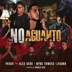 No Aguanto (Ft. Subelo Neo, Myke Towers, Alex Rose, Lyanno)