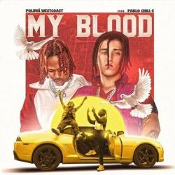 My Blood (Ft. Pablo Chill-E)