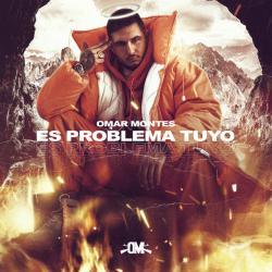 Es Problema Tuyo - Omar Montes