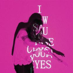 Imagen de la canción 'I Saw You Close Your Eyes'