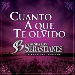 Cuánto a que te olvido - Banda Los Sebastianes