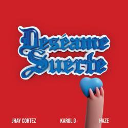 Deséame Suerte - Jhay Cortez