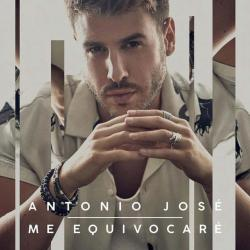 Me Equivocaré - Antonio José