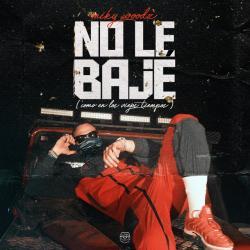 No Le Bajé (Como En Los Viejos Tiempos)