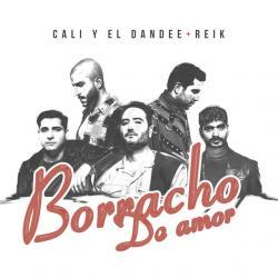 Borracho De Amor - Cali & El Dandee