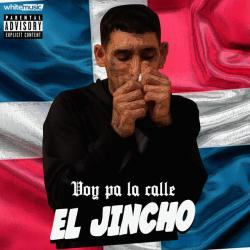 Voy Pa La Calle - El Jincho