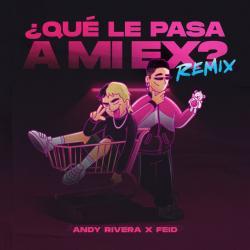 Que Le Pasa a Mi Ex Remix - Feid