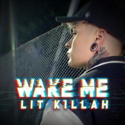 Wake Me - Lit Killah