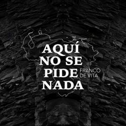 Aquí No Se Pide Nada - Franco De Vita