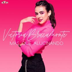 Más Que Alucinando - Victoria Bracamonte