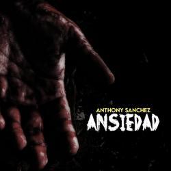 Ansiedad - Anthony Sanchez