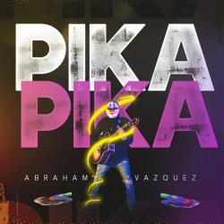 Pika Pika - Abraham Vazquez