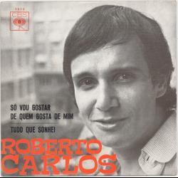 Só Vou Gostar De Quem Gosta De Mim - Roberto Carlos