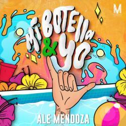 Mi Botella Y Yo - Ale Mendoza