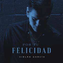 Por Tu Felicidad - Virlán García