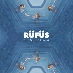 Sundream Remix - RÜFÜS DU SOL