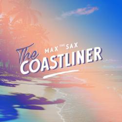 The Coastliner - Max the Sax