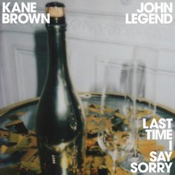 Last Time I Say Sorry - Kane Brown