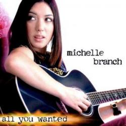 All You Wanted - Michelle Branch