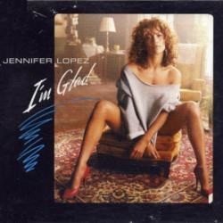 I'm Glad - Jennifer Lopez
