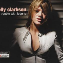 The Trouble With Love Is - Kelly Clarkson