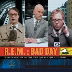 Bad Day - R.E.M.