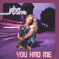 You Had Me - Joss Stone