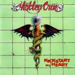 Kickstart My Heart - Motley Crue