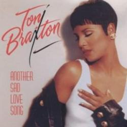Another Sad Love Song - Toni Braxton