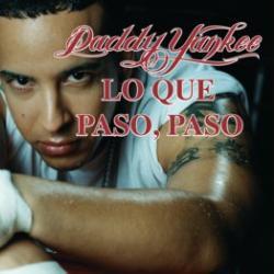 Lo que pasó, pasó - Daddy Yankee
