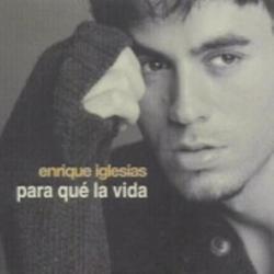 Para Qué La Vida - Enrique Iglesias